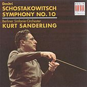 Play & Download SHOSTAKOVICH, D.: Symphony No. 10 (Berlin Symphony, K. Sanderling) by Kurt Sanderling | Napster
