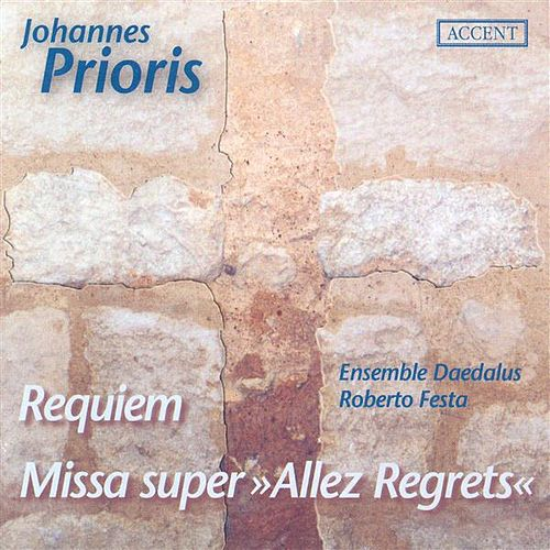 PRIORIS, J.: Requiem / Missa super Allez Regrets (Daedalus Ensemble, Festa) by Roberto Festa