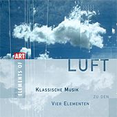 Play & Download LUFT - Classical Music for the 4 Elements by Various Artists | Napster