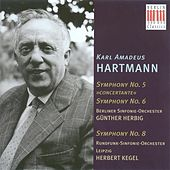 HARTMANN, K.A.: Symphonies Nos. 5, 6 and 8 (Berlin Symphony, Leipzig Radio Symphony, Herbig, Kegel) by Various Artists