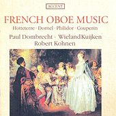 Oboe Music - HOTTETERRE, J.-M. / DORNEL, L.-A. / PHILIDOR, P.D. / COUPERIN, F. (French Oboe Music) (Dombrecht, Kuijken, Kohnen) by Various Artists