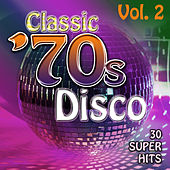 Play & Download Classic 70's Disco Vol. 2 - 30 Super Hits by Count Dee's Silver Disco Explosion | Napster