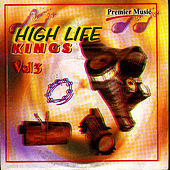 Play & Download High Life King's Vol 3 by Various Artists | Napster