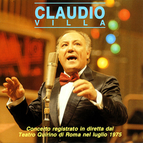 Play & Download Concerto dal Teatro Quirino di Roma 1975 by Claudio Villa | Napster