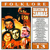 Play & Download Los Mejores 13 - Folklore - Zambas Argentinas by Various Artists | Napster