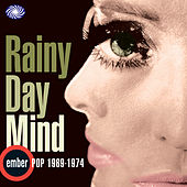 Rainy Day Mind: Ember Pop 1969-1974 by Various Artists
