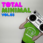 Play & Download Total Minimal Vol.3 by Various Artists | Napster