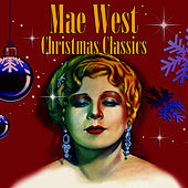 Play & Download Christmas Classics by Mae West | Napster