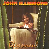 Play & Download Bluesman by John Hammond | Napster