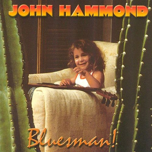 Bluesman by John Hammond