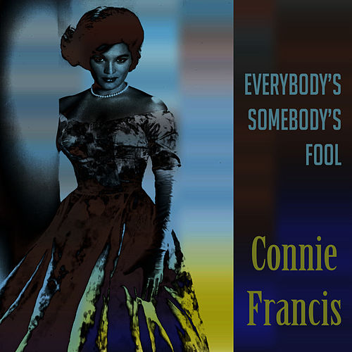 Play & Download Everybody's Somebody's Fool by Connie Francis | Napster