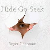 Play & Download Hide Go Seek by Roger Chapman | Napster