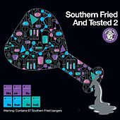 Play & Download Southern Fried & Tested 2 (Unmixed Version) by Various Artists | Napster