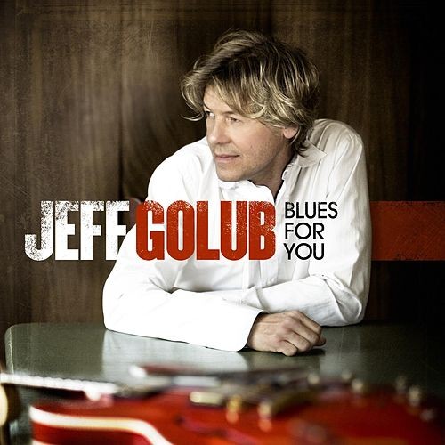 Play & Download Blues For You by Jeff Golub | Napster