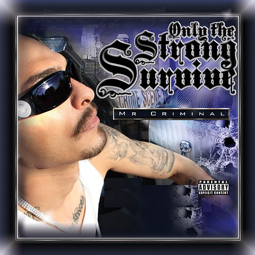 Only The Strong Survive by Mr. Criminal