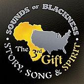 Play & Download The 3rd Gift - Story, Song & Spirit by Sounds of Blackness | Napster