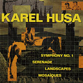 Play & Download Karel Husa: Symphony No. 1 by Various Artists | Napster