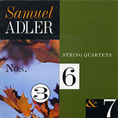 Play & Download Samuel Adler: String Quartets by Various Artists | Napster