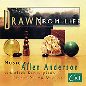 Play & Download Drawn from Life: Music of Allen Anderson by Various Artists | Napster