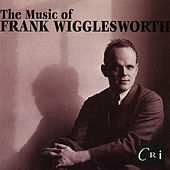 Play & Download The Music of Frank Wigglesworth by Various Artists | Napster