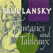 Paul Lansky: Fantasies and Tableaux by Various Artists