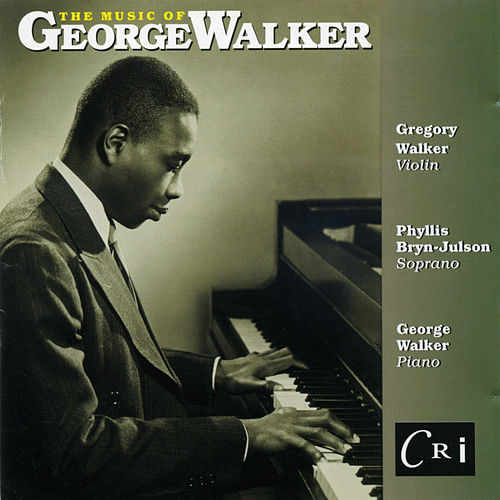 Play & Download The Music of George Walker by Various Artists | Napster