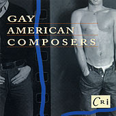 Play & Download Gay American Composers by Various Artists | Napster
