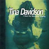 Play & Download Tina Davidson: I Hear the Mermaids Singing by Various Artists | Napster