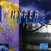 David Rakowski: Hyperblue by Various Artists