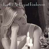 Play & Download Jazz for an Elegant Rendezvous by Various Artists | Napster