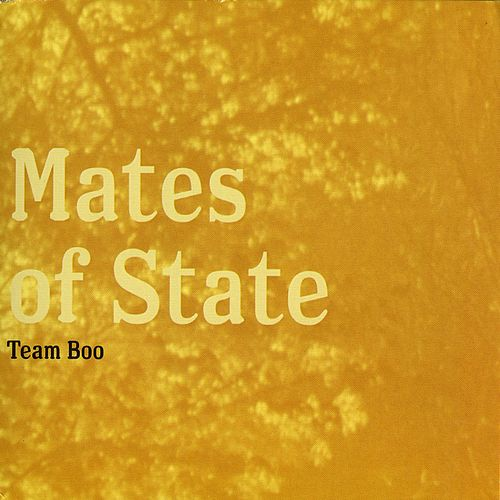 Play & Download Team Boo by Mates of State | Napster