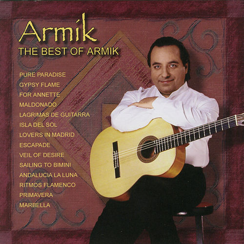 Play & Download The Best Of Armik by Armik | Napster