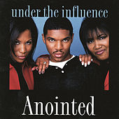 Play & Download Under The Influence by Anointed | Napster