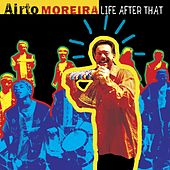 Life After That by Airto Moreira