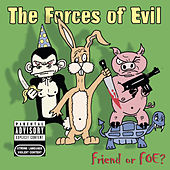 Friend Or Foe? by Forces of Evil