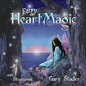 Play & Download Fairy Heart Magic by Gary Stadler | Napster