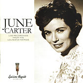 Play & Download Live Recordings From The Louisiana Hayride by June Carter Cash | Napster