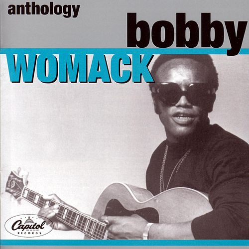 Play & Download Anthology by Bobby Womack | Napster