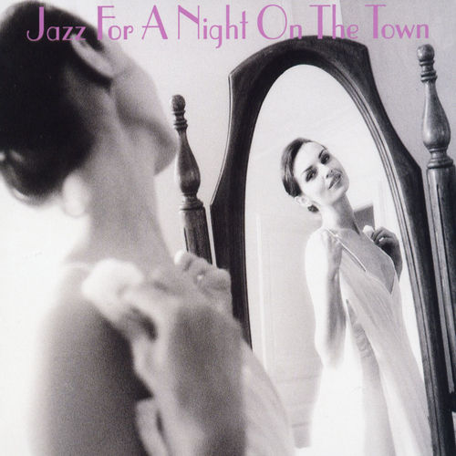 Jazz For A Night On The Town by Various Artists