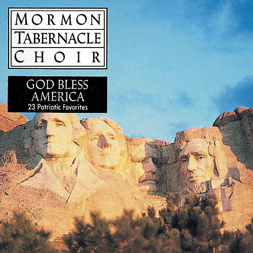 God Bless America by The Mormon Tabernacle Choir