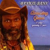 Amazing Grace by Bankie Banx