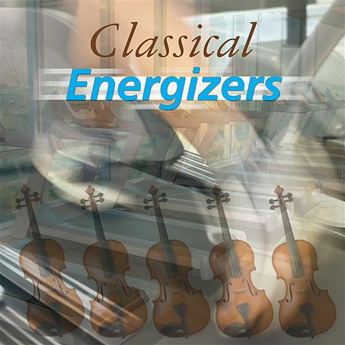 Play & Download Classical Energizers by Various Artists | Napster