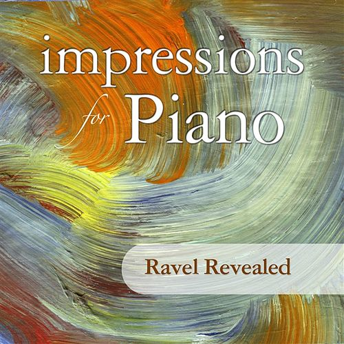 Play & Download Impressions For Piano: Ravel Revealed by Various Artists   Napster