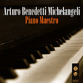 Play & Download Piano Maestro by Arturo Benedetti Michelangeli | Napster