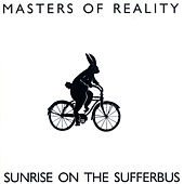 Play & Download Sunrise On The Sufferbus by Masters Of Reality | Napster