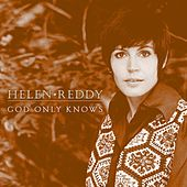 God Only Knows by Helen Reddy
