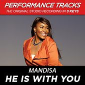 He Is With You (Premiere Performance Plus Track) by Mandisa