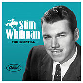 Play & Download The Essential Slim Whitman by Slim Whitman | Napster