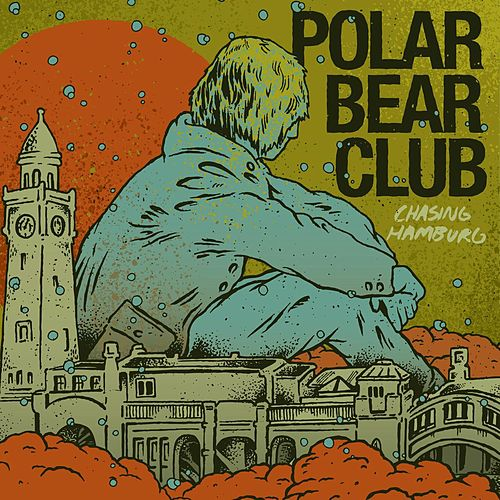 Play & Download Chasing Hamburg by Polar Bear Club | Napster