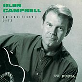 Play & Download Unconditional Love by Glen Campbell | Napster